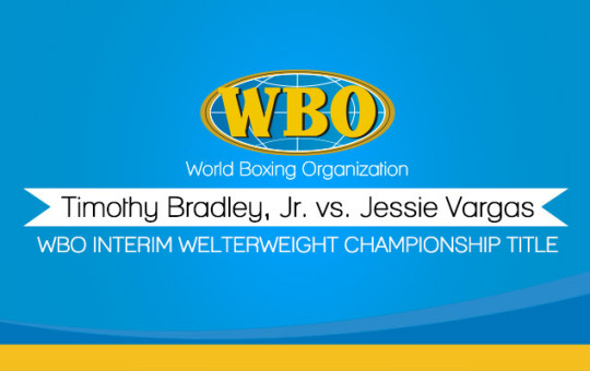 WBO Interim Welterweight Championship Title Timothy Bradley, Jr. vs. Jessie Vargas