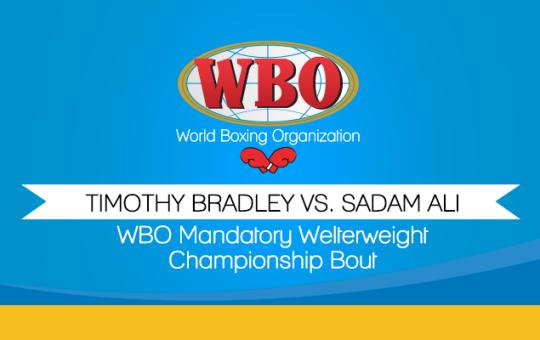 WBO Mandatory Welterweight Championship Bout Timothy Bradley vs. Sadam Ali