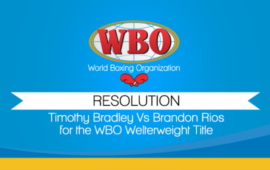 Resolution Timothy Bradley Vs Brandon Rios for the WBO Welterweight Title