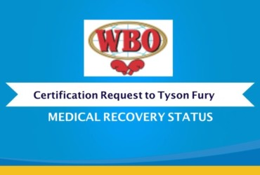 INTERIM CERTIFICATION REQUEST TO TYSON FURY OF HIS MEDICAL RECOVERY STATUS